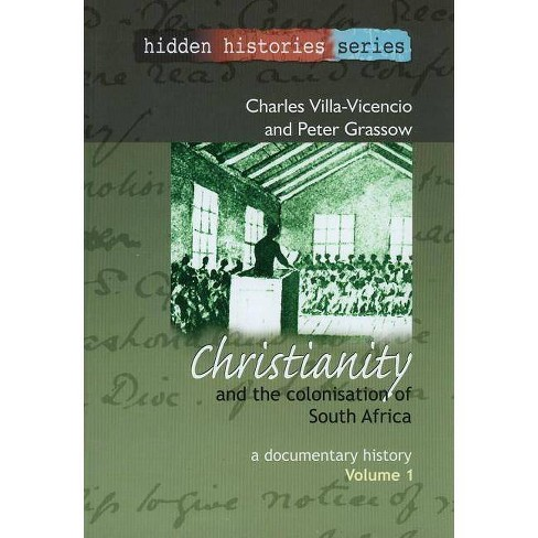 Christianity and the Colonisation of South Africa, 1487-1883 - (Hidden Histories (UNISA)) (Paperback) - image 1 of 1