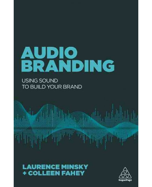 Audio Branding : Using Sound to Build Your Brand (Paperback) (Laurence Minsky & Colleen Fahey) - image 1 of 1