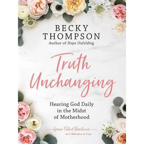 Truth Unchanging - by  Becky Thompson (Hardcover) - image 1 of 1