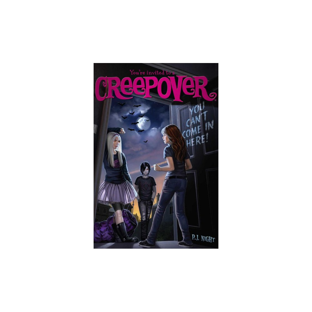 You Can't Come in Here! - (You're Invited to a Creepover) by P. J. Night (Hardcover)