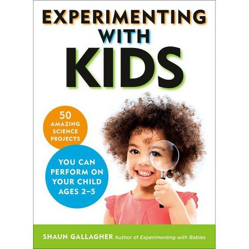 Experimenting with Kids - by  Shaun Gallagher (Paperback) - image 1 of 1