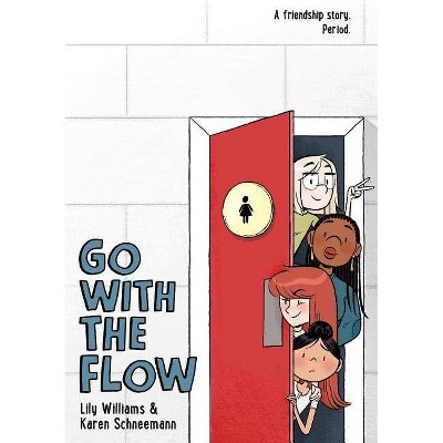 Go with the Flow - by  Karen Schneemann & Lily Williams (Paperback)