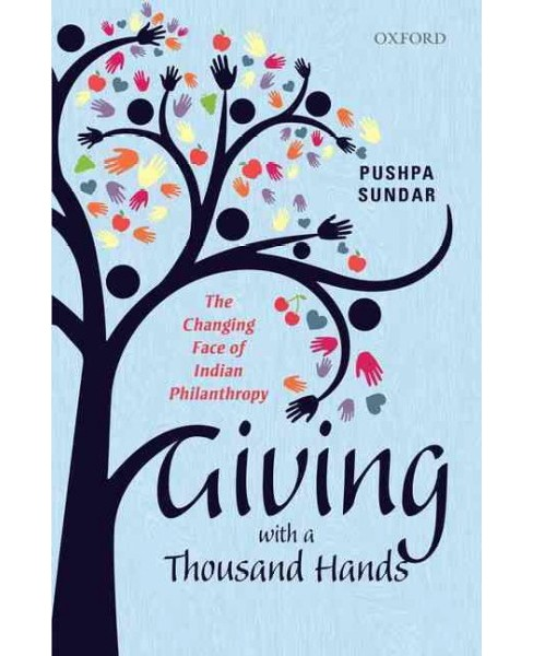 Giving With a Thousand Hands : The Changing Face of Indian Philanthropy -  by Pushpa Sundar (Hardcover) - image 1 of 1