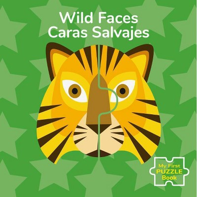 Wild Faces/Caras Salvajes - (My First Puzzle Book)(Board Book)