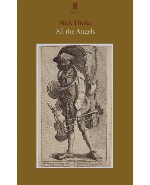 All the Angels : Handel and the First Messiah -  (Faber Drama) by Nick Drake (Paperback) - image 1 of 1
