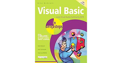 Visual Basic in Easy Steps : Covers Visual Studio Community 2015 (Paperback) (Mike McGrath) - image 1 of 1