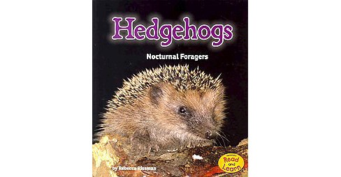 Hedgehogs : Nocturnal Foragers (Paperback) (Rebecca Rissman) - image 1 of 1