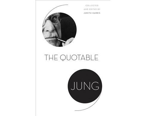 Quotable Jung -  Reprint by C. G. Jung (Paperback) - image 1 of 1