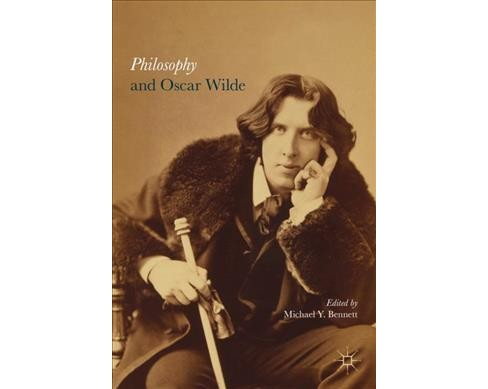 Philosophy and Oscar Wilde (Hardcover) - image 1 of 1