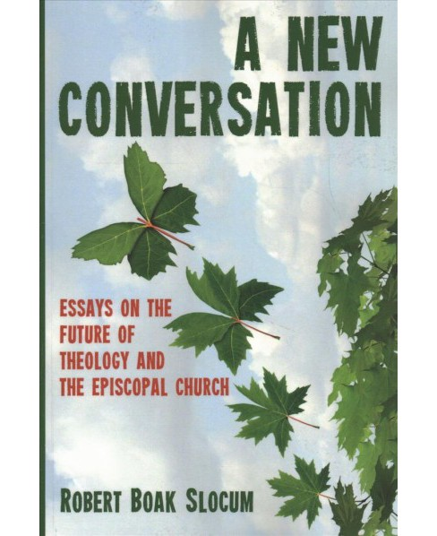New Conversation : Essays on the Future of Theology and the Episcopal Church -  (Paperback) - image 1 of 1