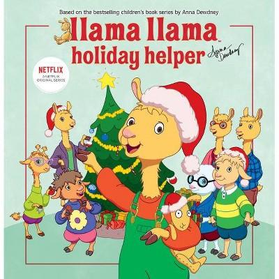 Llama Llama Holiday Helper - by Anna Dewdney (Hardcover)
