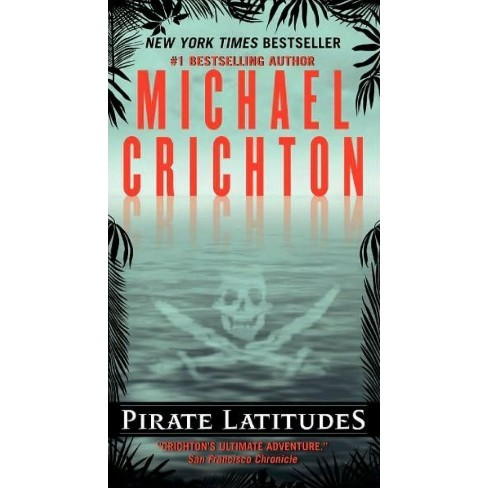 Pirate Latitudes (Reprint) (Paperback) (Michael Crichton) - image 1 of 1