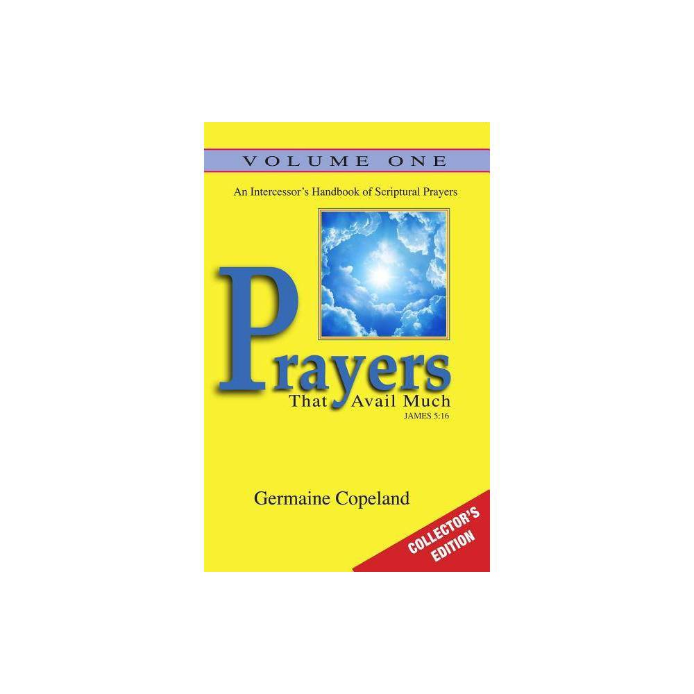 Prayers That Avail Much Vol 1 Collectors Edition By Germaine Copeland Paperback