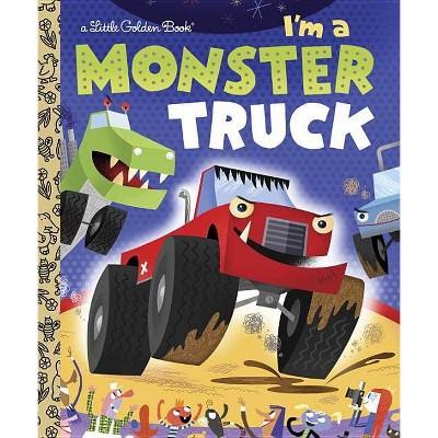 I'm a Monster Truck - (Little Golden Books (Random House)) by  Dennis R Shealy (Hardcover)