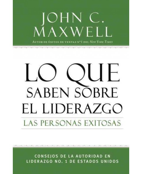 Lo que saben sobre el liderazgo las personas exitosas/ What Successful People Know About Leadership : - image 1 of 1