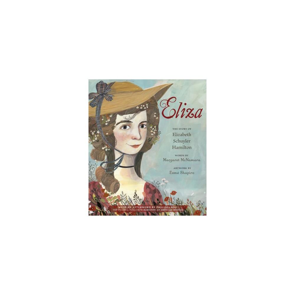 Eliza : The Story of Elizabeth Schuyler Hamilton - by Margaret McNamara (Hardcover)