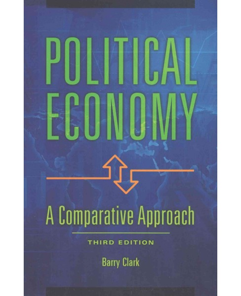 Political Economy : A Comparative Approach (Revised) (Paperback) (Barry Clark) - image 1 of 1