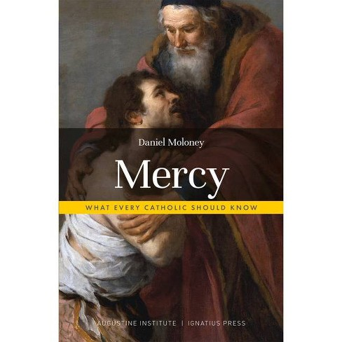 Mercy - (What Every Catholic Should Know) by  Daniel Moloney (Paperback) - image 1 of 1