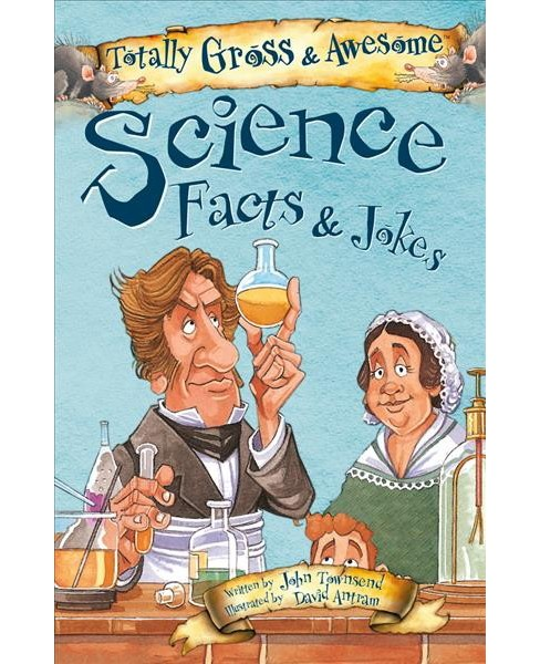 Science Facts & Jokes -  (Totally Gross & Awesome) by John Townsend (Paperback) - image 1 of 1