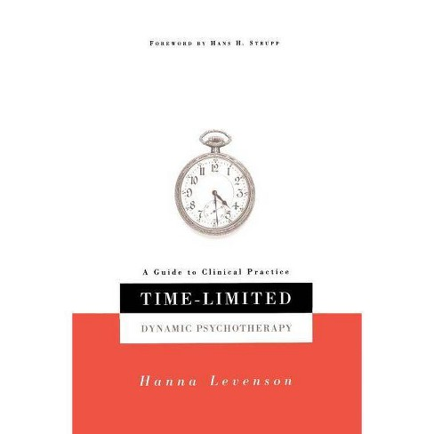 Time-Limited Dynamic Psychotherapy - by  Hanna Levenson (Paperback) - image 1 of 1