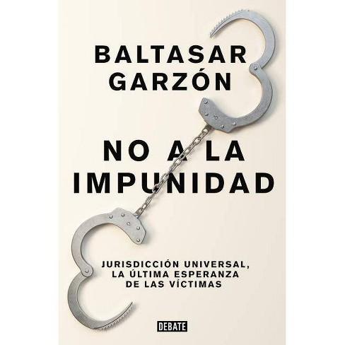 No a la Impunidad Jurisdicción Universal, La Última Esperanza de Las Victimas / No Impunity - image 1 of 1