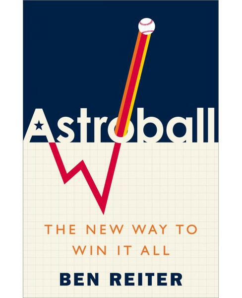 Astroball : The New Way to Win It All -  by Ben Reiter (Hardcover) - image 1 of 1