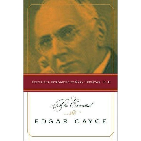 The Essential Edgar Cayce - by Mark Thurston (Paperback)