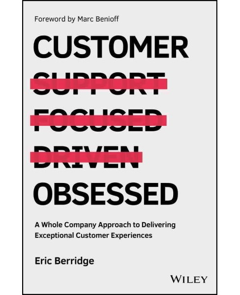Customer Obsessed : A Whole Company Approach to Delivering Exceptional Customer Experiences (Hardcover) - image 1 of 1