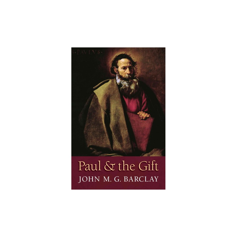 Paul and the Gift (Reprint) (Paperback) (John M. G. Barclay)