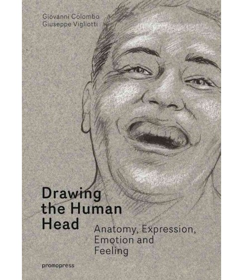 Drawing the Human Head : Anatomy, Expressions, Emotions and Feelings (Hardcover) (Giovanni Colombo & - image 1 of 1