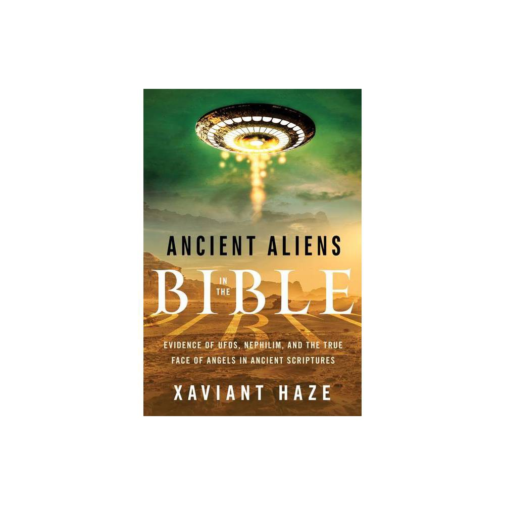 Ancient Aliens In The Bible By Xaviant Haze Paperback