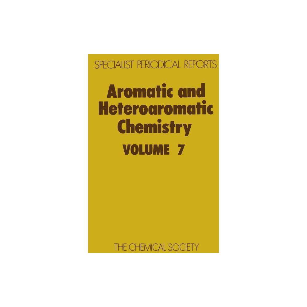 Aromatic and Heteroaromatic Chemistry - (Aromatic & Heteroaromatic Chemistry) (Hardcover)