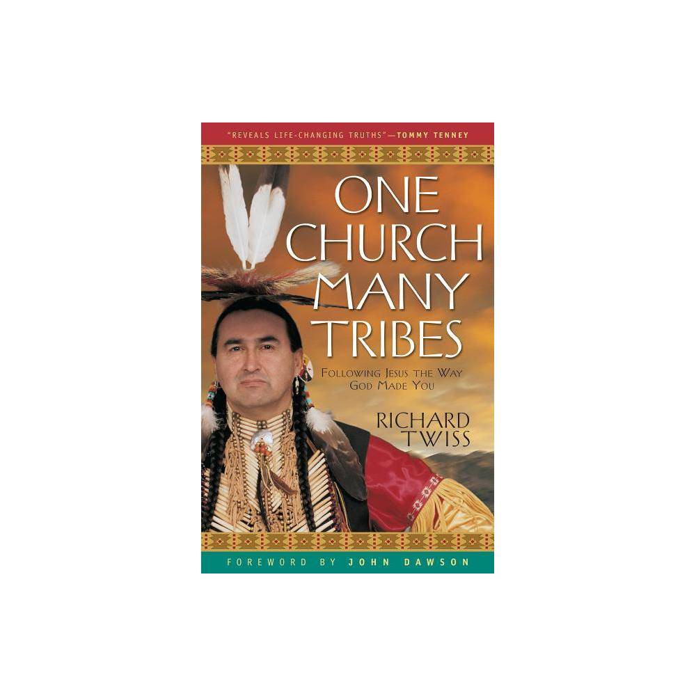One Church Many Tribes By Richard Twiss Paperback