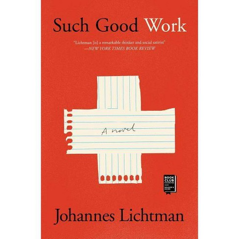Such Good Work - by  Johannes Lichtman (Paperback) - image 1 of 1