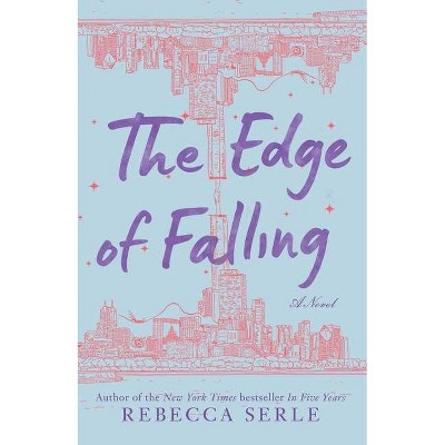 The Edge of Falling - by  Rebecca Serle (Paperback)