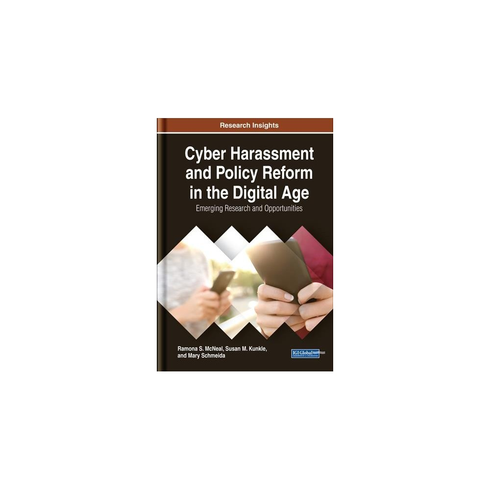 Cyber Harassment and Policy Reform in the Digital Age : Emerging Research and Opportunities