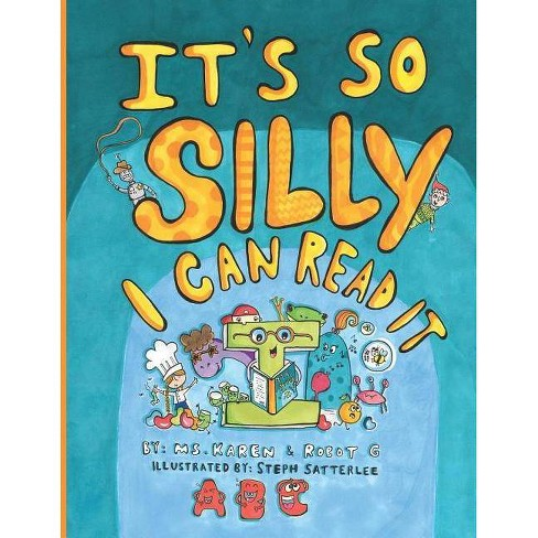 It's So Silly I Can Read It - by  Karen Pollard & Robot G (Paperback) - image 1 of 1