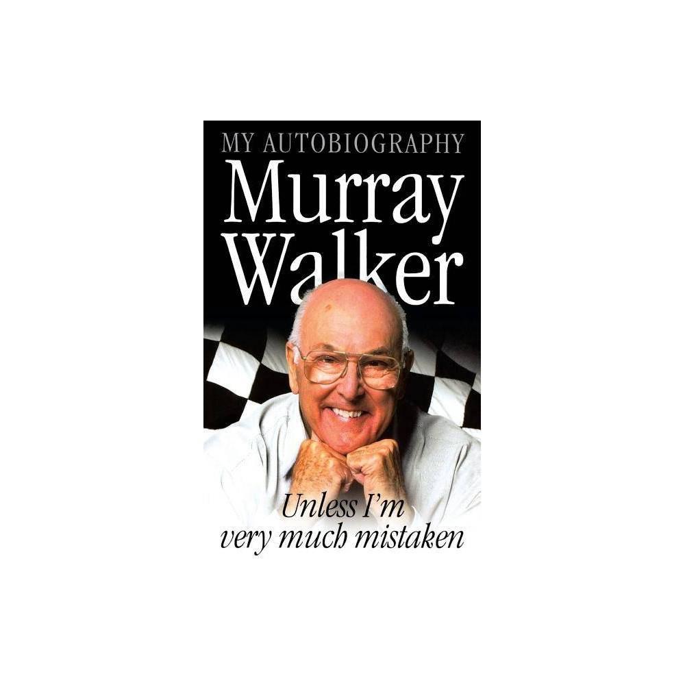 Murray Walker Unless I M Very Much Mistaken Paperback