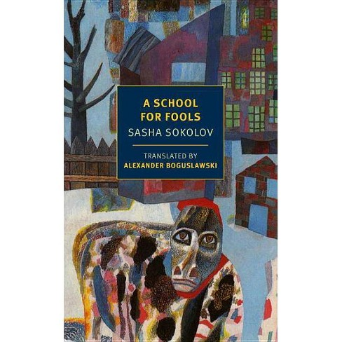 A School for Fools - by  Sasha Sokolov (Paperback) - image 1 of 1