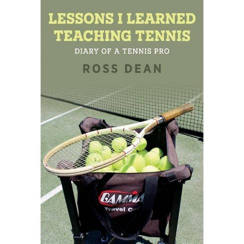Lessons I Learned Teaching Tennis - by  Ross Dean (Paperback) - image 1 of 1