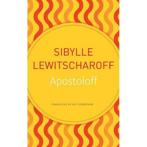 Apostoloff - (German List) by Sibylle Lewitscharoff (Paperback)