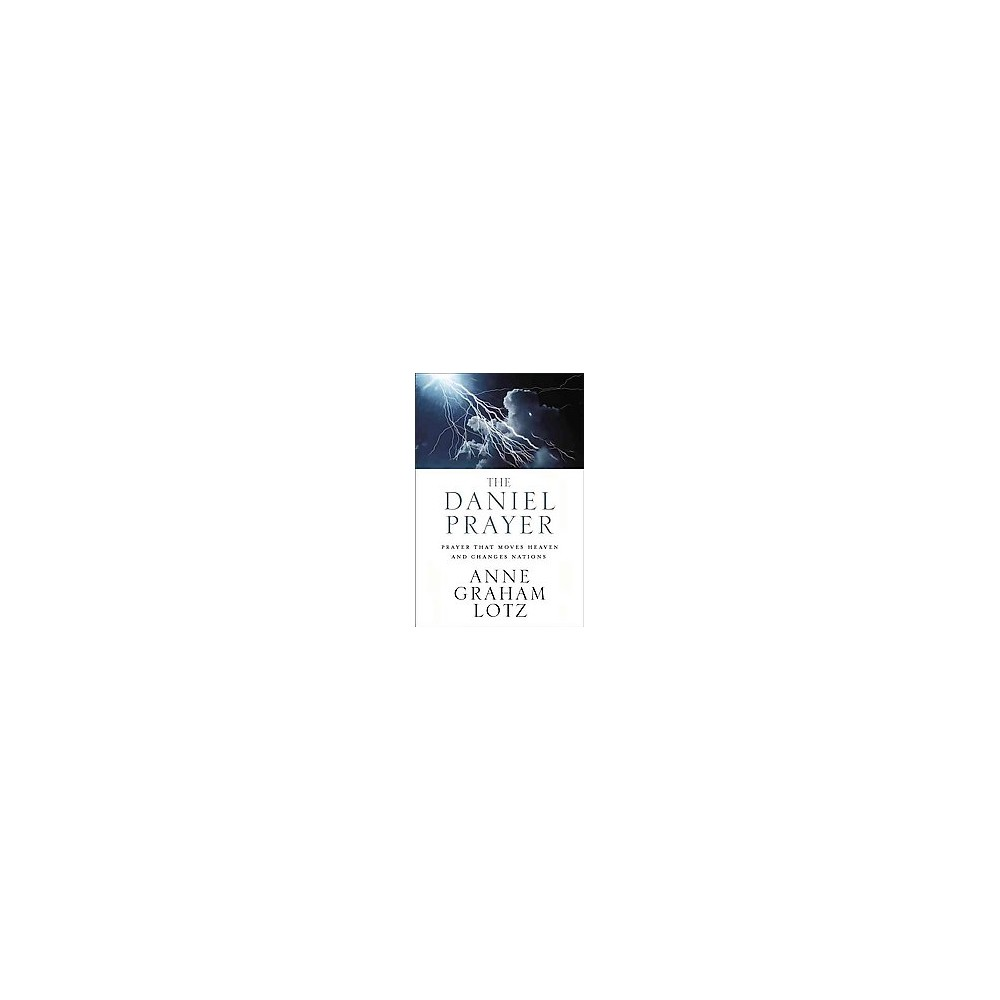Daniel Prayer : Prayer That Moves Heaven and Changes Nations (Hardcover) (Anne Graham Lotz)
