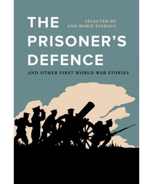 Prisoner's Defence : And Other First World War Stories (Paperback) - image 1 of 1