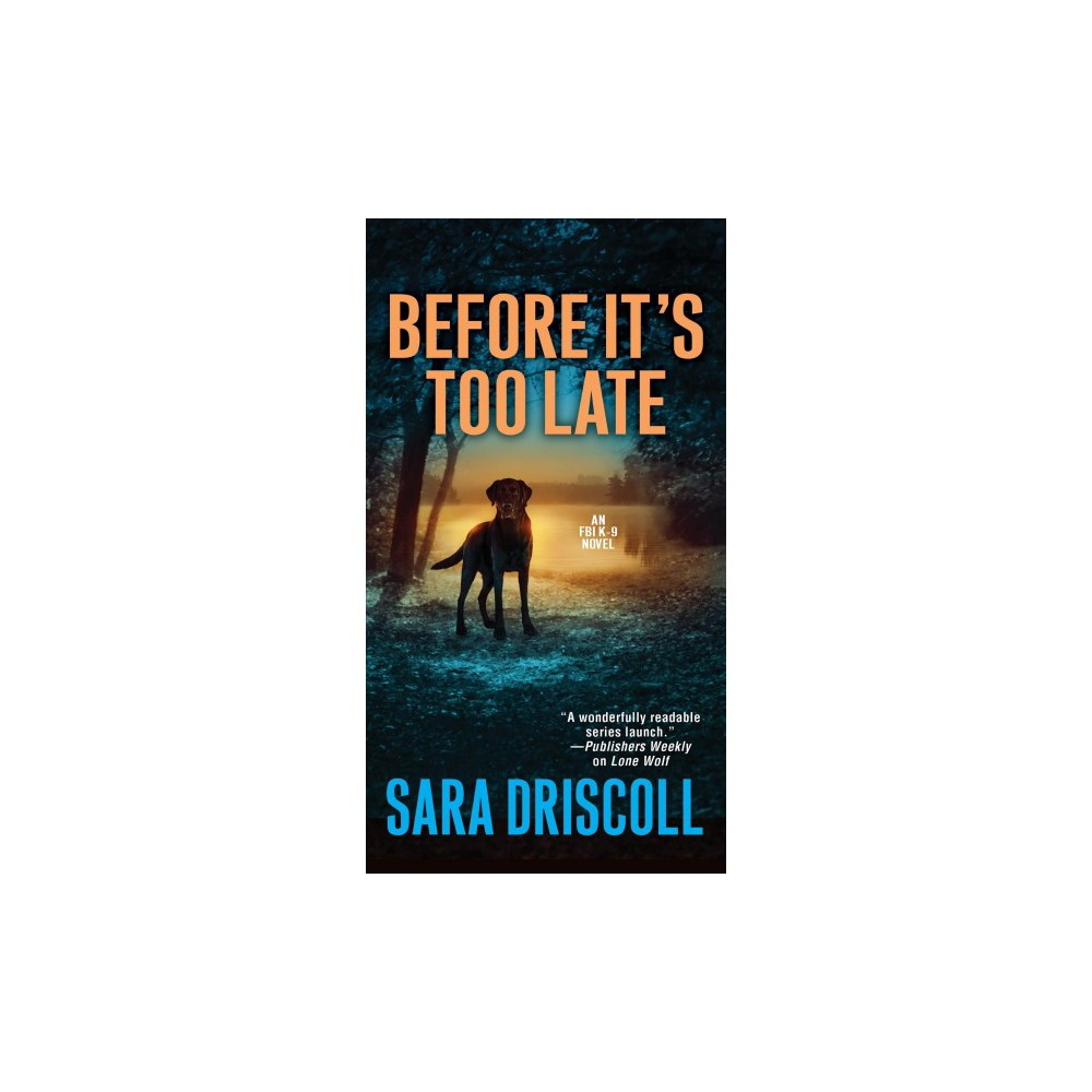 Before It's Too Late - (F.B.I. K-9) by Sara Driscoll (Paperback)