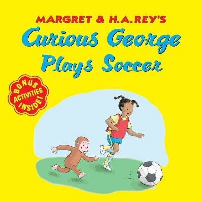 Curious George Plays Soccer - by  H A Rey (Paperback)