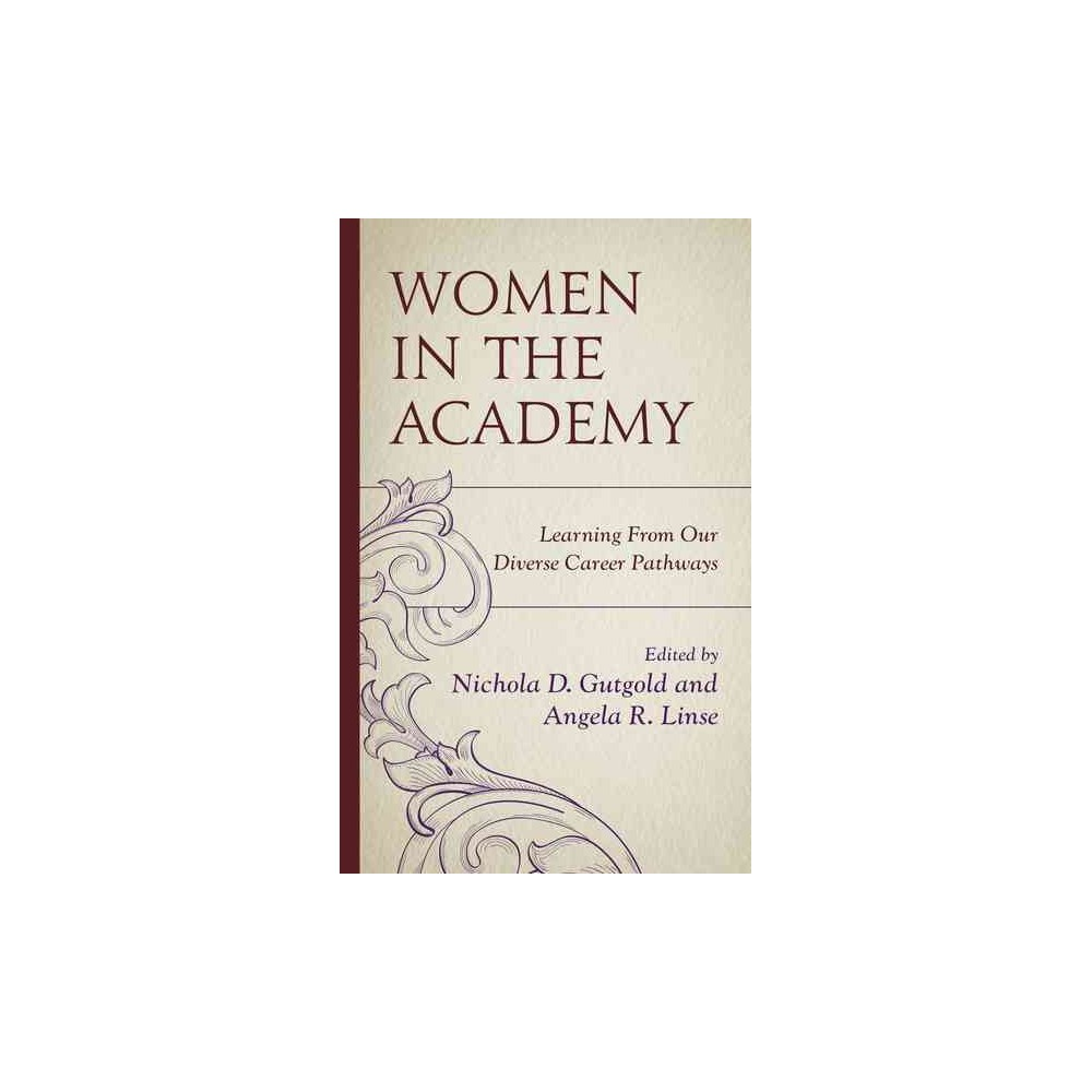 Women in the Academy : Learning from Our Diverse Career Pathways - Reprint (Paperback)