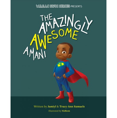 Amazingly Awesome Amani -  by Jamiyl Samuels & Tracy-ann Samuels (Hardcover) - image 1 of 1