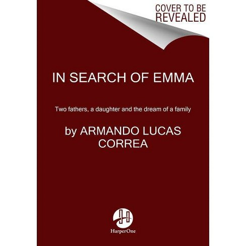 In Search of Emma - by  Armando Lucas Correa (Paperback) - image 1 of 1