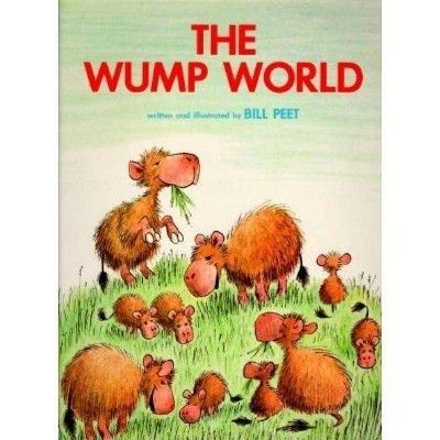 The Wump World - by Bill Peet (Paperback)