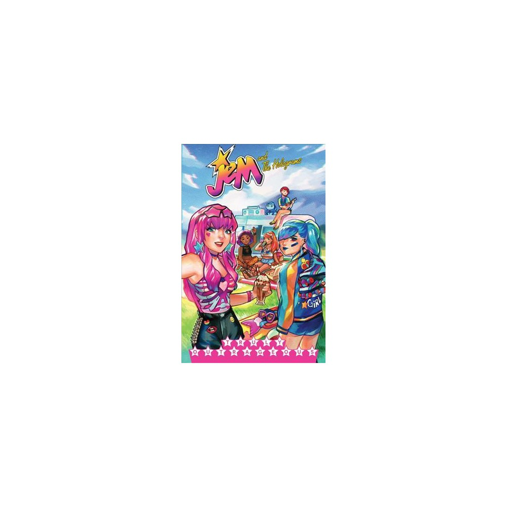 Jem and the Holograms 5 : Truly Outrageous (Paperback) (Kelly Thompson)